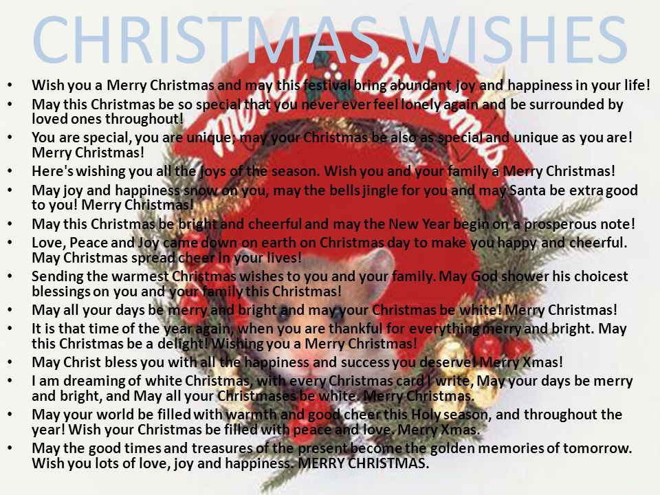 CHRISTMAS WISHES Wish you a Merry Christmas and may this festival bring abundant joy and happiness in your life.
