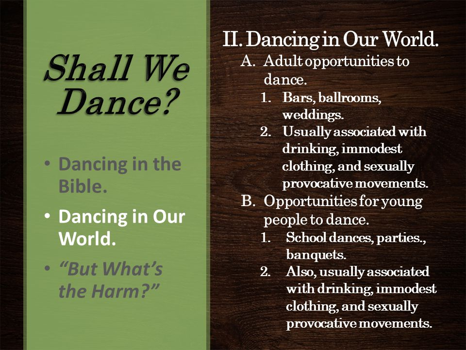 II. Dancing in Our World. A.Adult opportunities to dance.