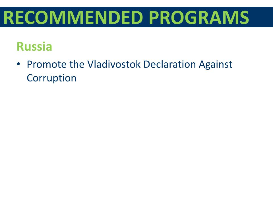 RECOMMENDED PROGRAMS Russia Promote the Vladivostok Declaration Against Corruption