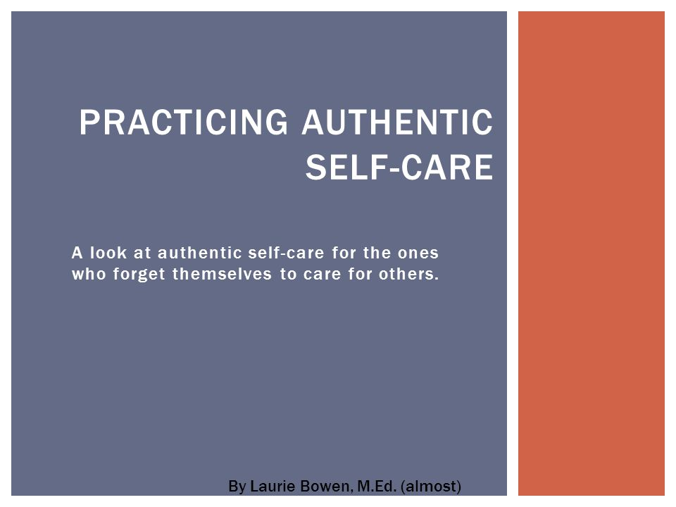 A look at authentic self-care for the ones who forget themselves to care for others.