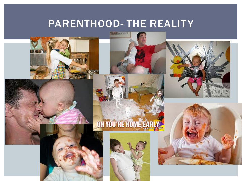 PARENTHOOD- THE REALITY