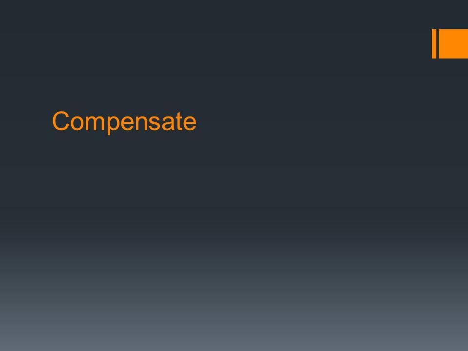 Compensate