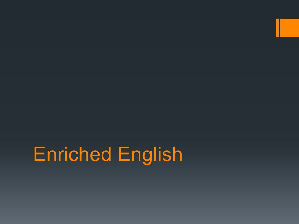 Enriched English