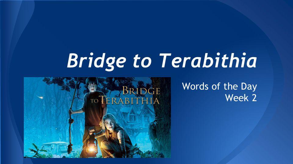 Bridge to Terabithia Words of the Day Week 2