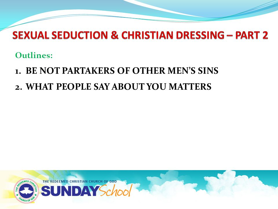 Outline 1: BE NOT PARTAKERS OF OTHER MEN'S SINS.