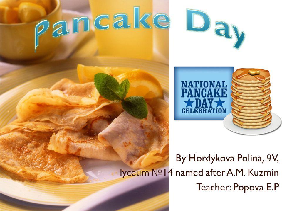 By Hordykova Polina, 9 V, lyceum № 14 named after A.M. Kuzmin Teacher: Popova E.P