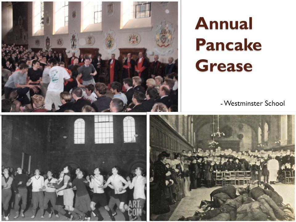 Annual Pancake Grease - Westminster School