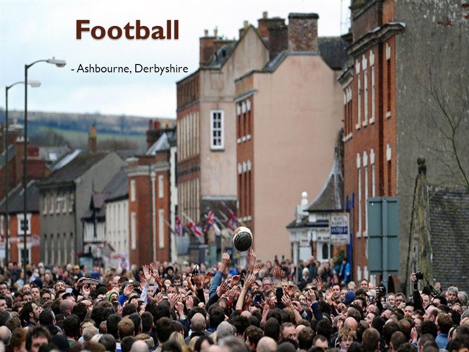 Football - Ashbourne, Derbyshire