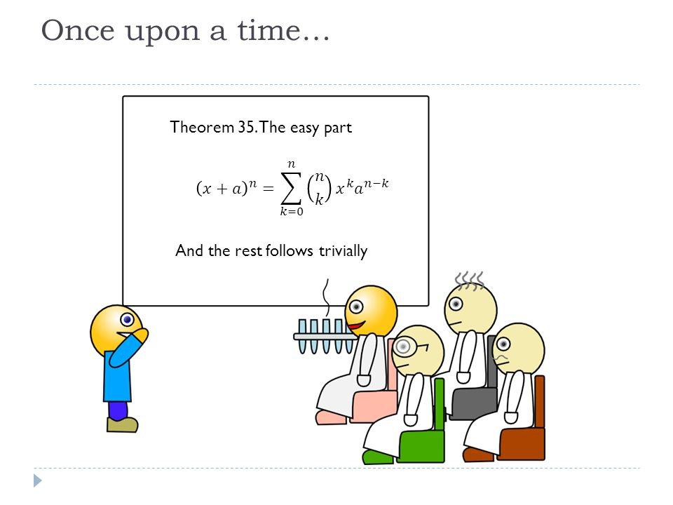 Once upon a time… Theorem 35. The easy part And the rest follows trivially