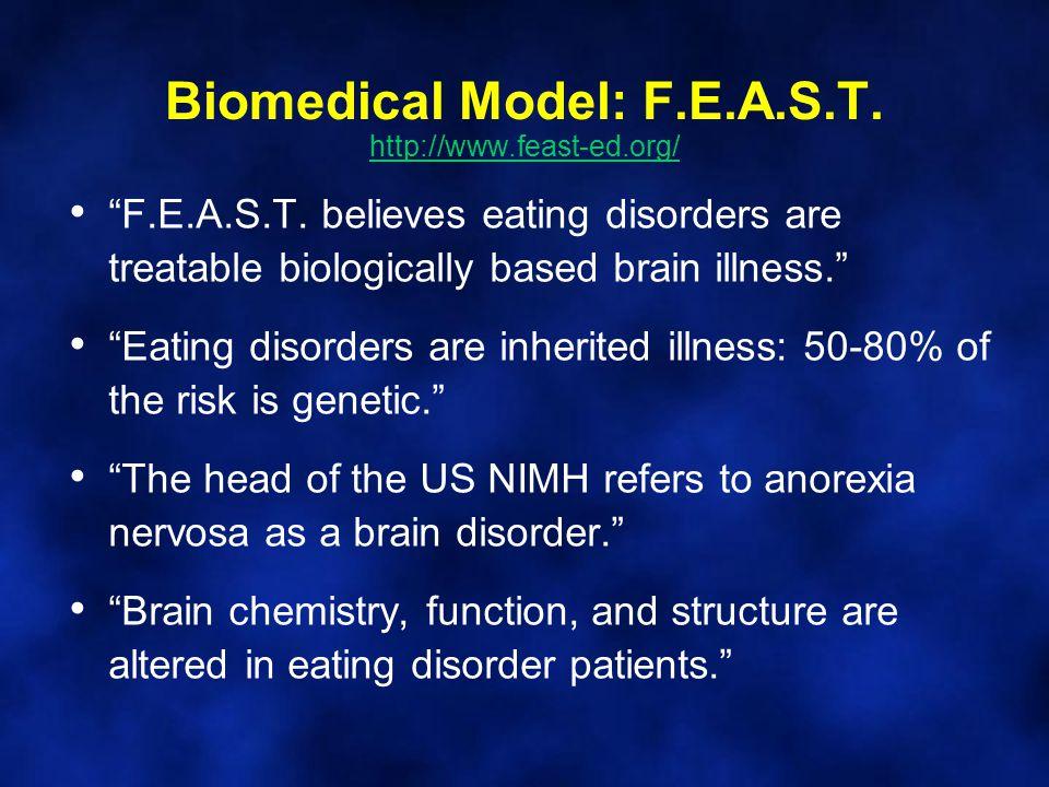 Biomedical Model: F.E.A.S.T. http://www.feast-ed.org/ http://www.feast-ed.org/ F.E.A.S.T.