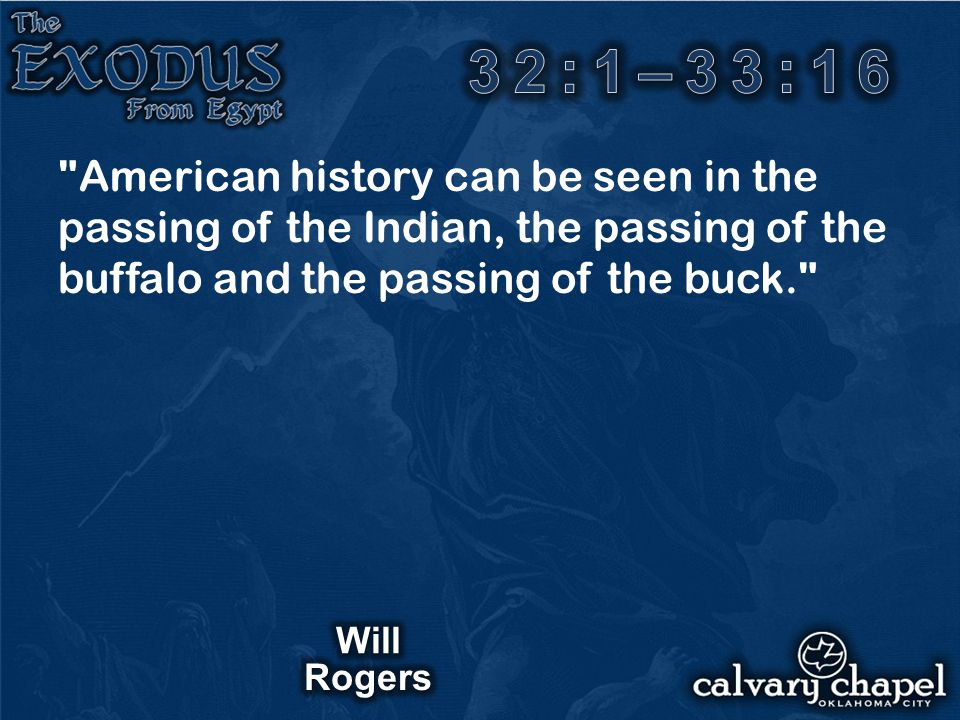 American history can be seen in the passing of the Indian, the passing of the buffalo and the passing of the buck.