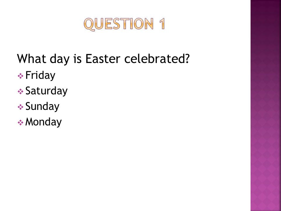 What day is Easter celebrated  Friday  Saturday  Sunday  Monday