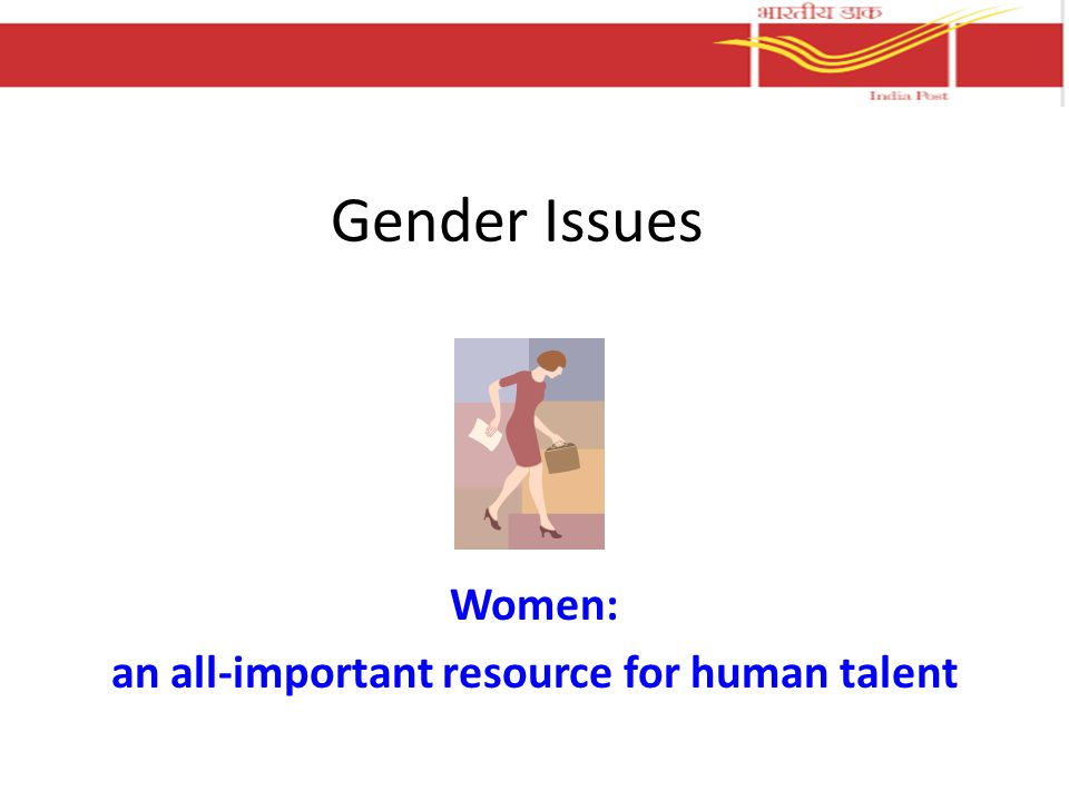Gender Issues Women: an all-important resource for human talent