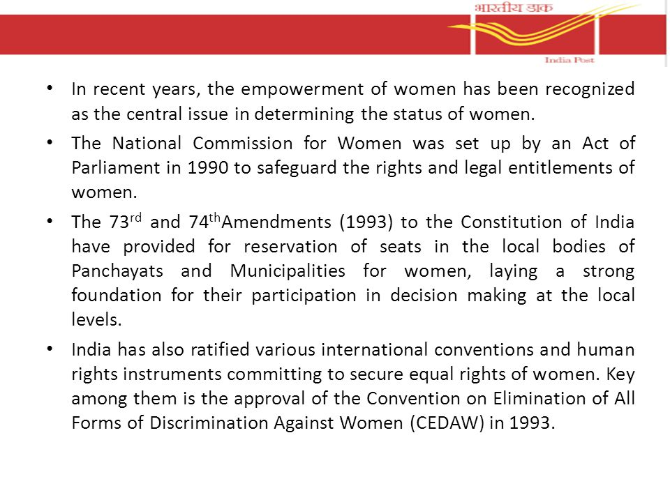 In recent years, the empowerment of women has been recognized as the central issue in determining the status of women. The National Commission for Wom