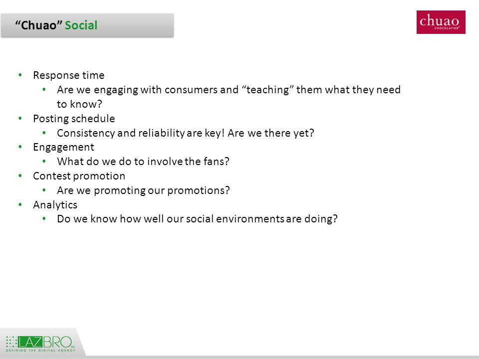 17 Chuao Social Response time Are we engaging with consumers and teaching them what they need to know.
