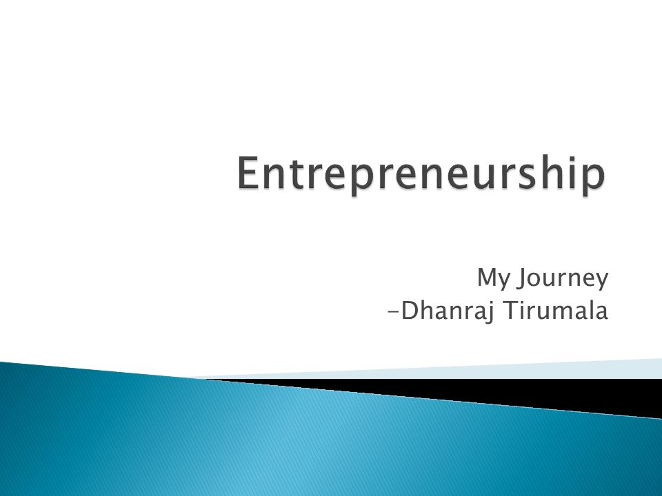 My Journey -Dhanraj Tirumala