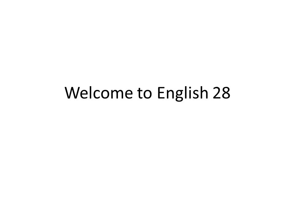Welcome to English 28