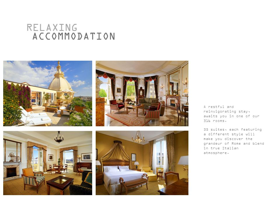 RELAXING ACCOMMODATION A restful and reinvigorating stay, awaits you in one of our 316 rooms.