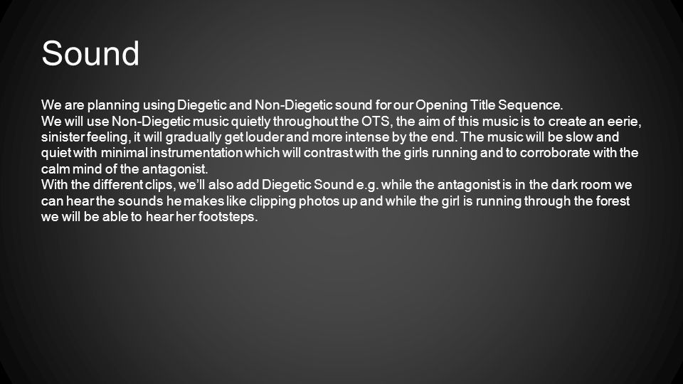Sound We are planning using Diegetic and Non-Diegetic sound for our Opening Title Sequence.