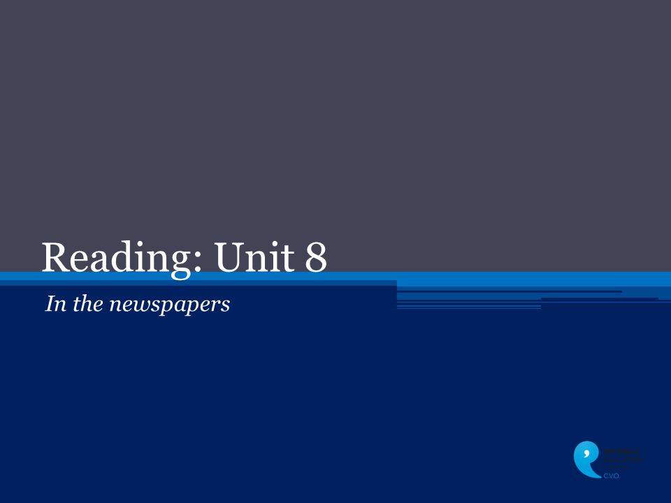 Reading: Unit 8 In the newspapers