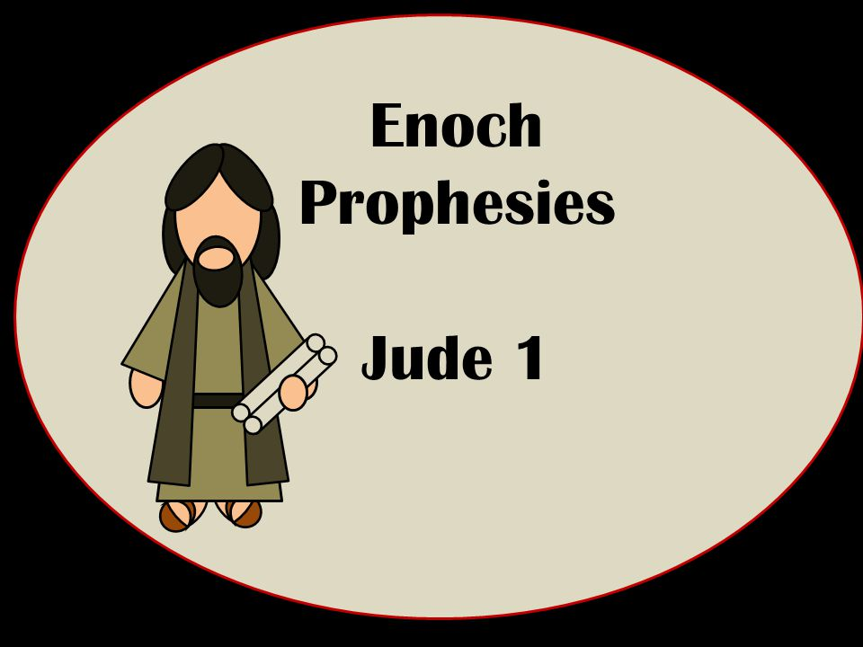 And Enoch also, the seventh from Adam, prophesied of these, saying, Behold, the Lord cometh with ten thousands of his saints, Jude 1:14