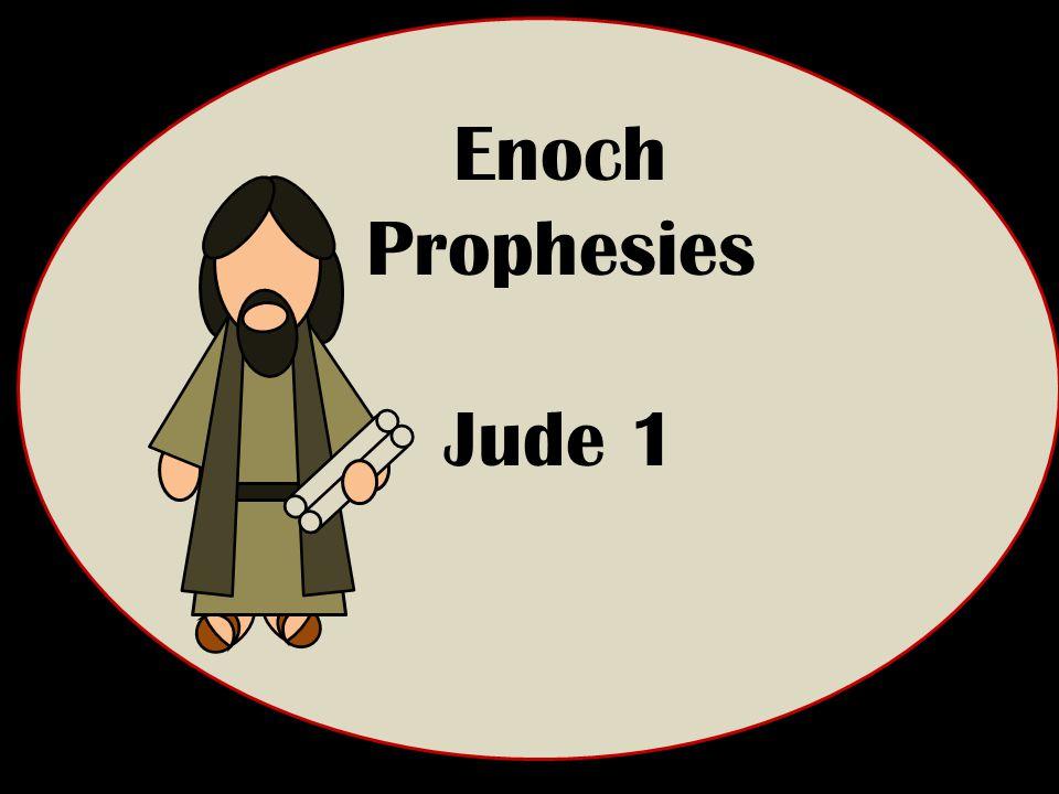 Enoch Prophesies Jude 1