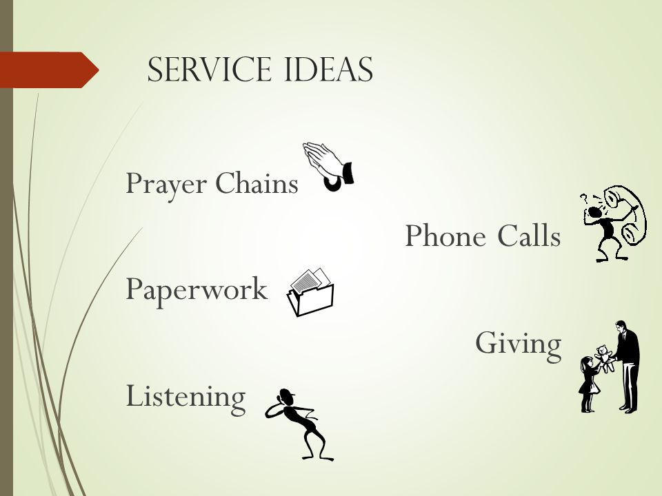 Service Ideas Prayer Chains Phone Calls Paperwork Giving Listening