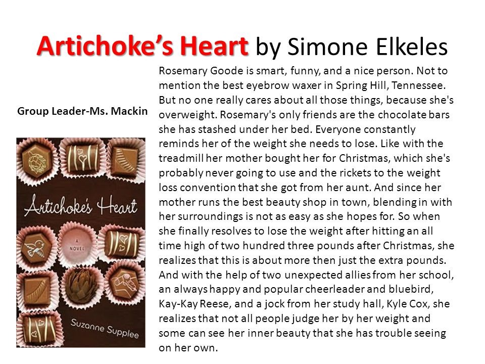 Artichoke's Heart Artichoke's Heart by Simone Elkeles Group Leader-Ms.