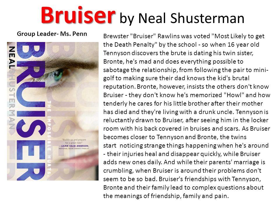 Bruiser Bruiser by Neal Shusterman Group Leader- Ms. Penn Brewster