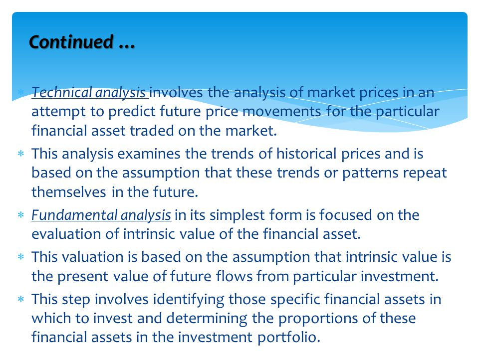  Technical analysis involves the analysis of market prices in an attempt to predict future price movements for the particular financial asset traded on the market.