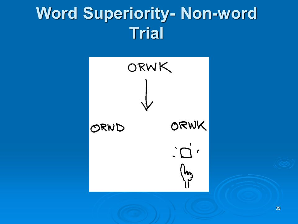 39 Word Superiority- Non-word Trial