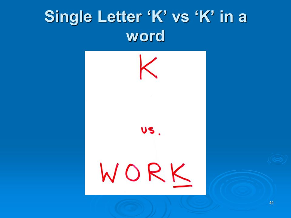 41 Single Letter 'K' vs 'K' in a word