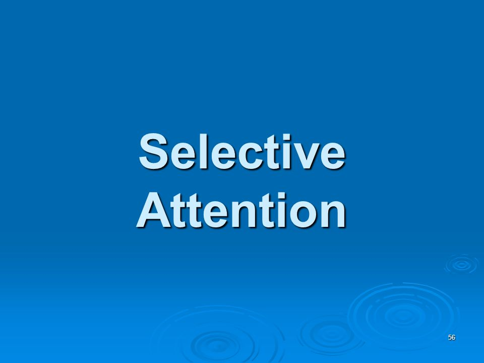 56 Selective Attention