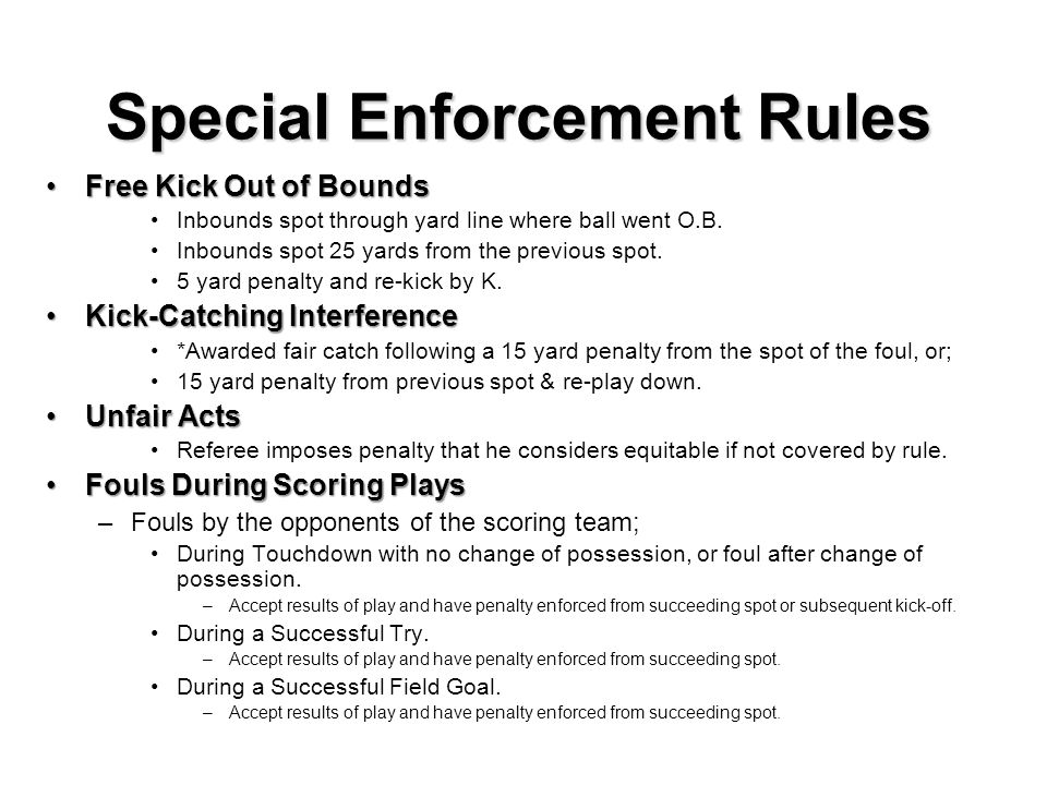 Special Enforcement Rules After a Touchdown and before the initial ready for play signal for the try.After a Touchdown and before the initial ready for play signal for the try.