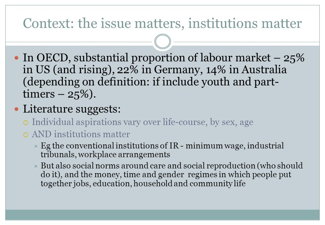 In OECD, substantial proportion of labour market – 25% in US (and rising), 22% in Germany, 14% in Australia (depending on definition: if include youth