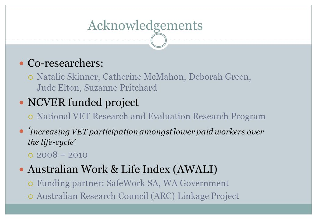 Acknowledgements Co-researchers:  Natalie Skinner, Catherine McMahon, Deborah Green, Jude Elton, Suzanne Pritchard NCVER funded project  National VE