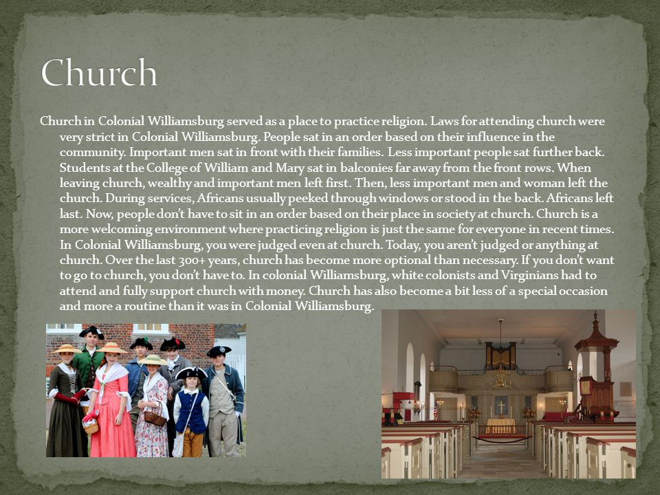 Church in Colonial Williamsburg served as a place to practice religion.