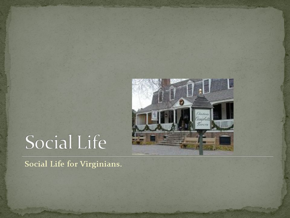 Social Life for Virginians.