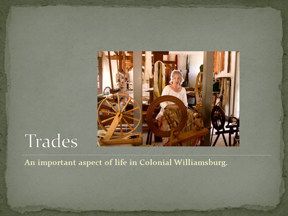 An important aspect of life in Colonial Williamsburg.