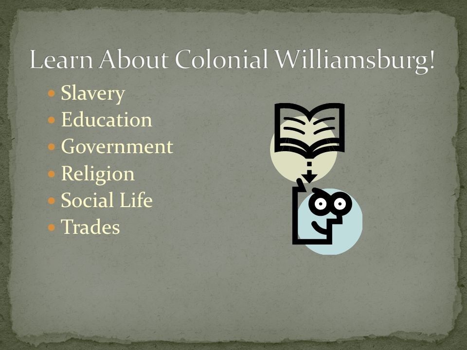 Slavery Education Government Religion Social Life Trades
