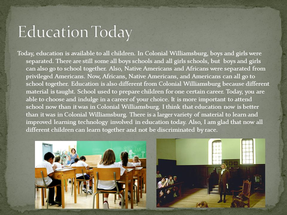 Today, education is available to all children.