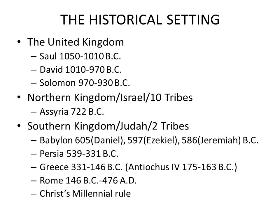 THE HISTORICAL SETTING The United Kingdom – Saul 1050-1010 B.C.