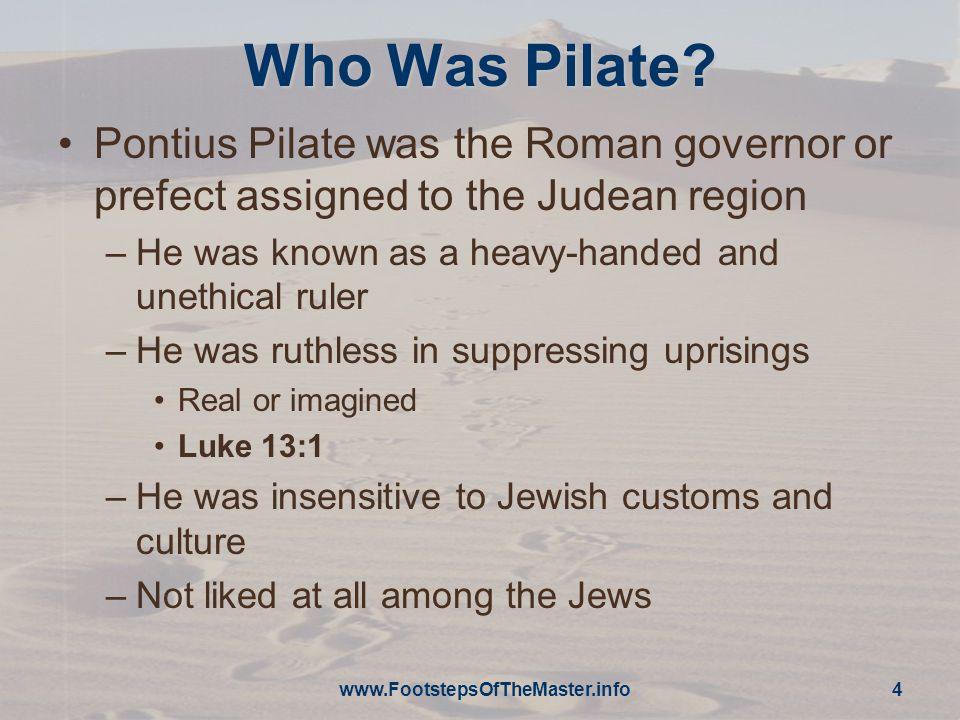 Judean Rulers Roman/Jewish RulerDate King Herod the Great, King over all Israel, King of the Jews 37-4 BC Herod Archelaus, Ethnarch of Judea, Samaria, and Idumea4 BC-AD 6 CoponiusAD 6-10 Marcus AmbivulusAD 10-13 Annius RufusAD 13-15 Valerius GratusAD 15-26 Pontius PilateAD 26-36 MarcellusAD 36-38 MarullusAD 38-41 Herod Agrippa IAD 41-44 Cuspius FadusAD 44-46 Tiberius AlexanderAD 46-48 Ventidius CumanusAD 48-52 M.