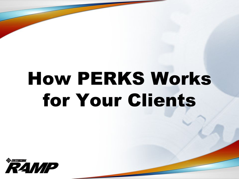 How PERKS Works for Your Clients