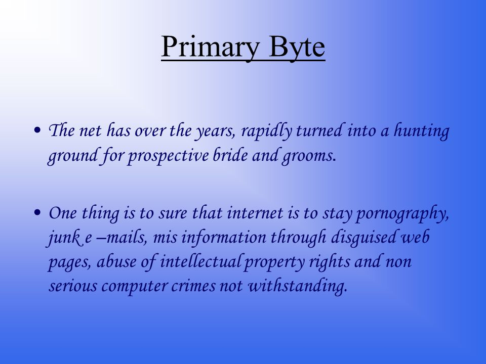 Primary Byte The net has over the years, rapidly turned into a hunting ground for prospective bride and grooms.