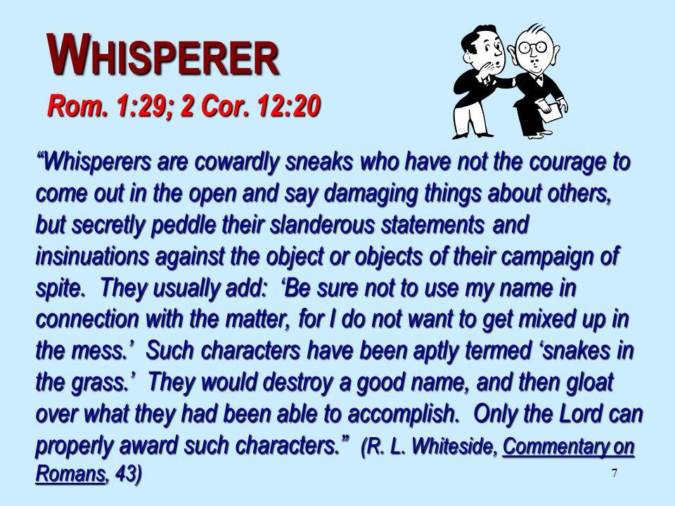 7 W HISPERER Rom. 1:29; 2 Cor.