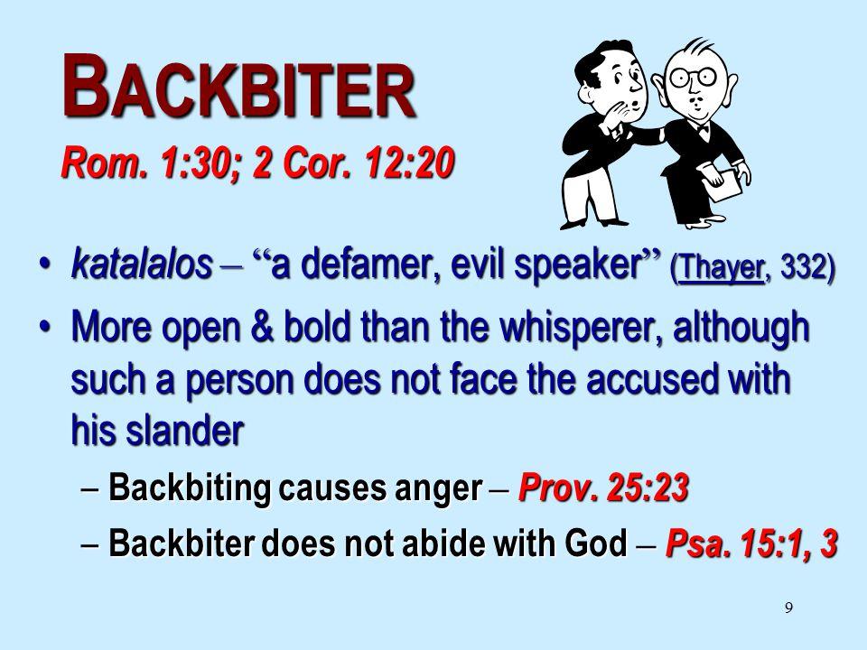 9 B ACKBITER Rom. 1:30; 2 Cor.