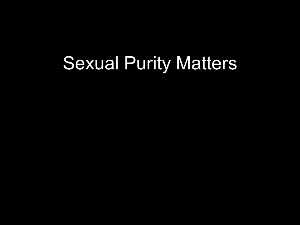 Sexual Purity Matters