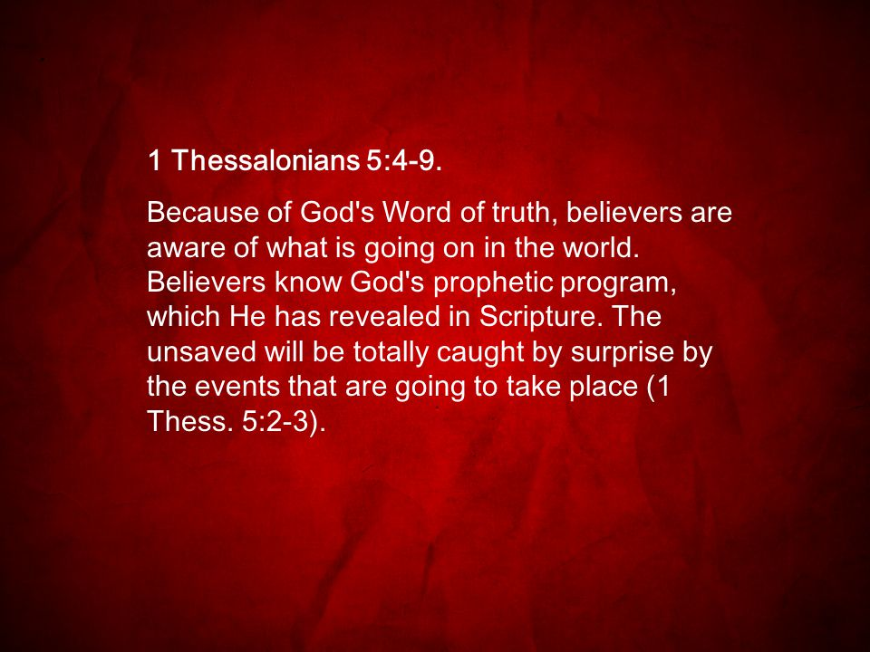 1 Thessalonians 5:4-9.