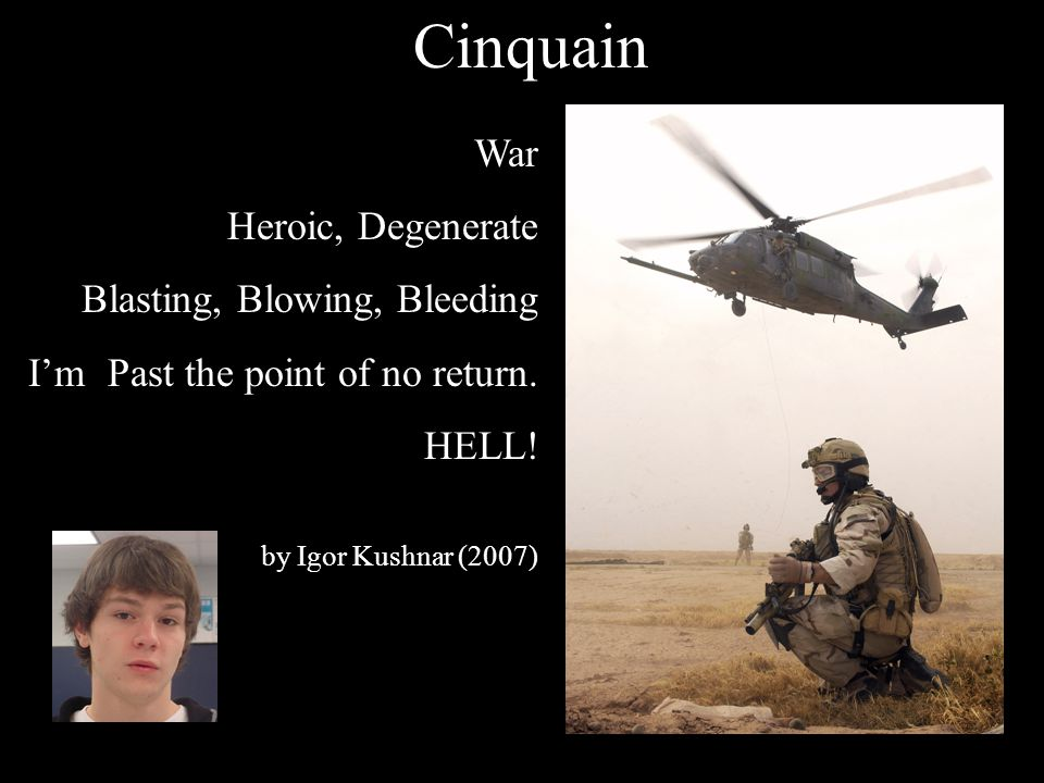 Cinquain War Heroic, Degenerate Blasting, Blowing, Bleeding I'm Past the point of no return.